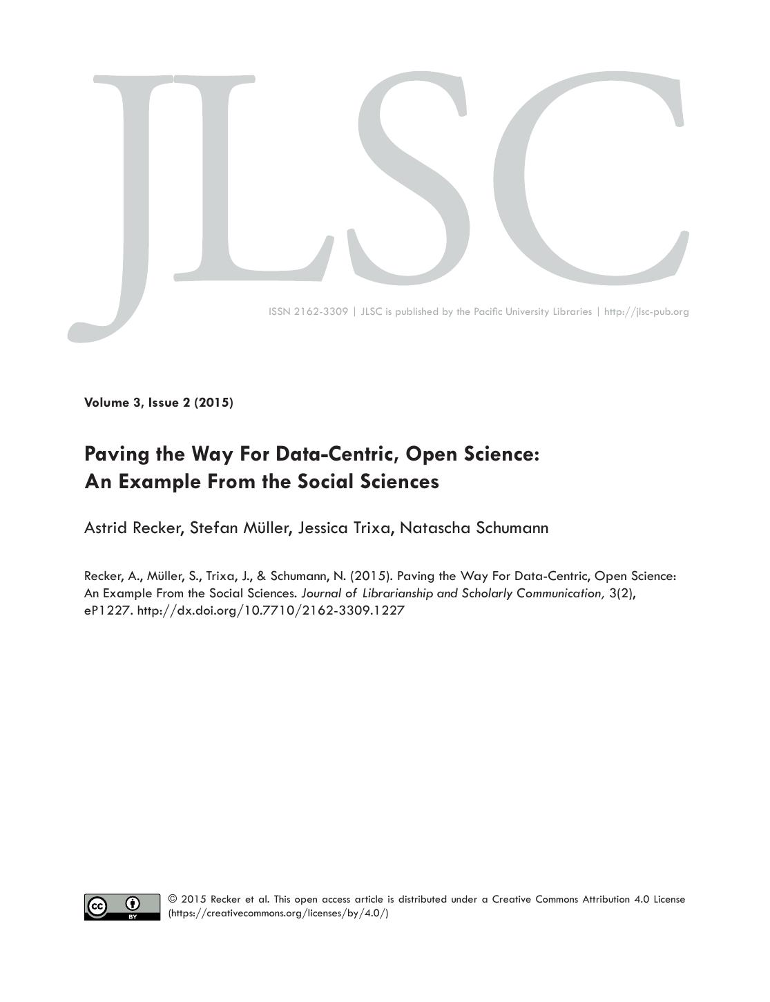 Paving the way for Data Centric, Open Science: An Example From the Social Sciences
